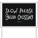 Slow Please ~ Geezer Crossing Yard Sign
