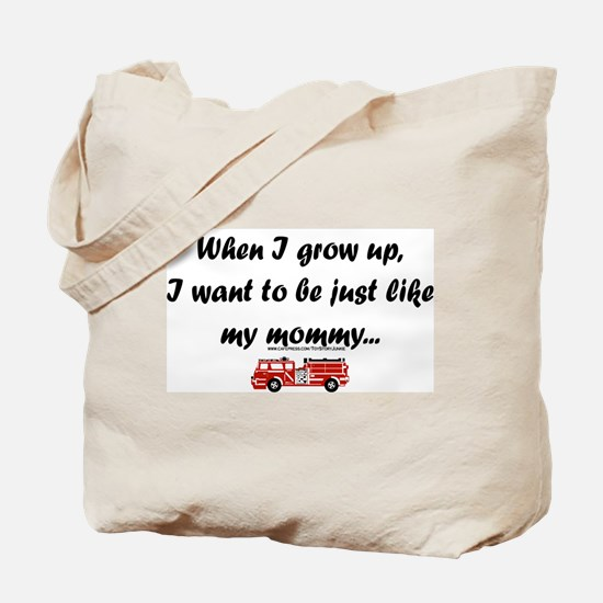 just like my mommuy (Fire) Tote Bag