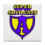 Super Advocate Tile Coaster
