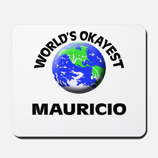 World's Okayest Mauricio Mousepad