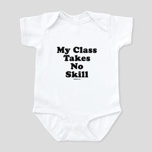 My Class Takes No Skill Infant Bodysuit