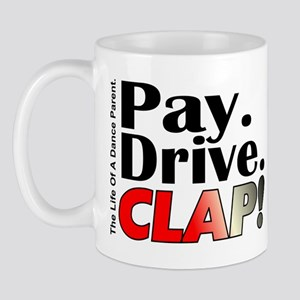 Pay, Drive, Clap - Dance Parent Mug