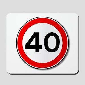 40 MPH Limit Traffic Sign Mousepad