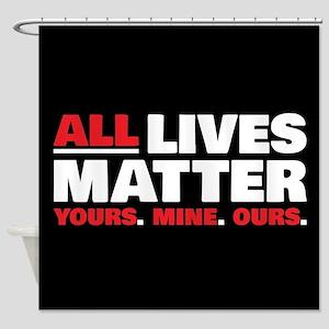 All Lives Matter Shower Curtain