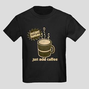 Instant Human - Just Add Coffee Kids Dark T-Shirt