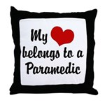 My Heart Belongs to a Paramedic Throw Pillow