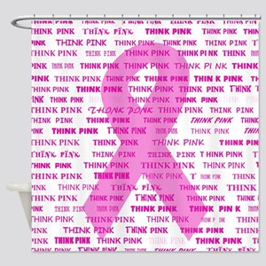 Pink Ribbon think pink Shower Curtain