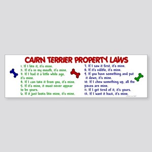 Cairn Terrier Property Laws 2 Bumper Sticker