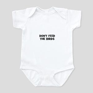 Don't Feed The Birds Infant Bodysuit
