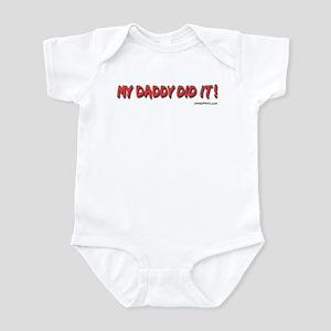MY DADDY DID IT! Infant Bodysuit