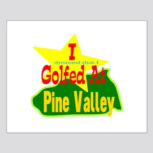 Golfed At Pine Valley Posters