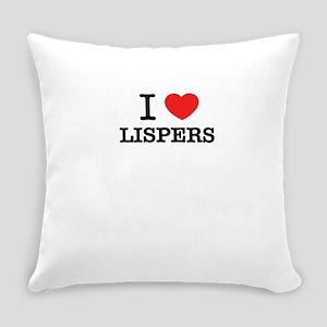 I Love LISPERS Everyday Pillow
