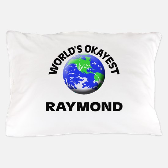 World's Okayest Raymond Pillow Case