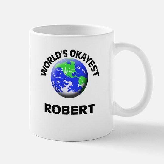 World's Okayest Robert Mugs