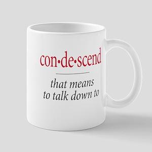 Condescend - Mug