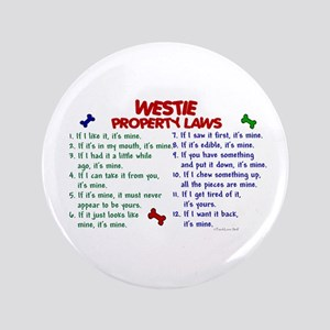 "Westie Property Laws 2 3.5"" Button"