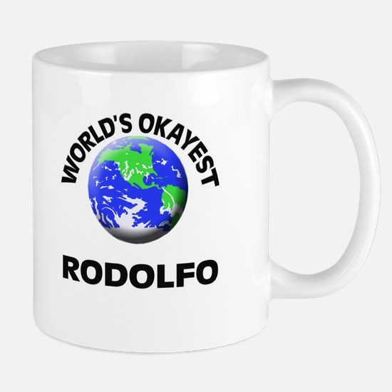 World's Okayest Rodolfo Mugs