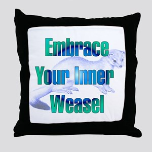Embrace Your Inner Weasel Throw Pillow