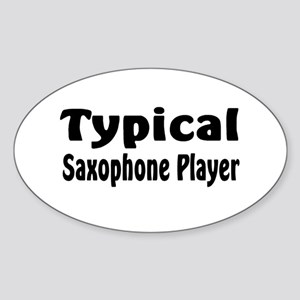 Typical Saxophone Player Oval Sticker