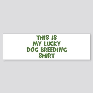 Lucky Dog Breeding Bumper Sticker
