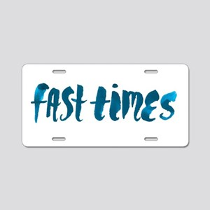 Inspiration Text- Fast Time Aluminum License Plate