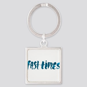 Inspiration Text- Fast Times Keychains