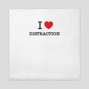 I Love DISTRACTION Queen Duvet