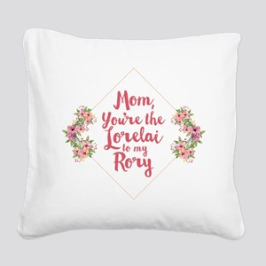 Mom You're Lorelai Square Canvas Pillow