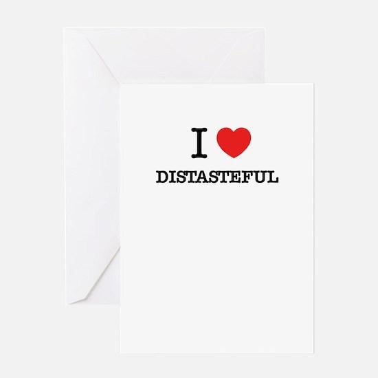 I Love DISTASTEFUL Greeting Cards