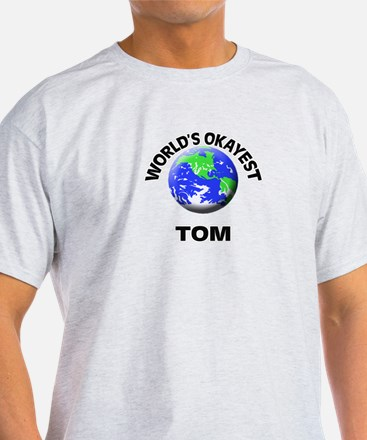 World's Okayest Tom T-Shirt