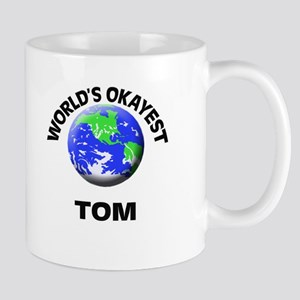 World's Okayest Tom Mugs