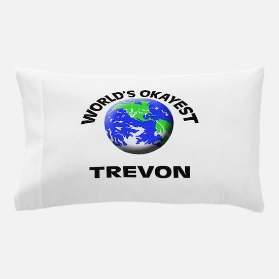 World's Okayest Trevon Pillow Case