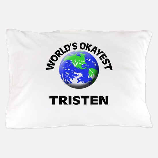 World's Okayest Tristen Pillow Case