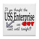 Navy USS Enterprise was hot Tile Coaster