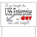 Navy USS Enterprise was hot Yard Sign