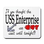 Navy USS Enterprise was hot Mousepad