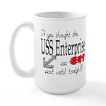 Navy USS Enterprise was hot Large Mug