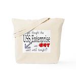 Navy USS Enterprise was hot  Tote Bag