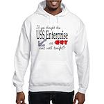 Navy USS Enterprise was hot Hooded Sweatshirt