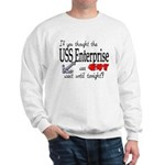 Navy USS Enterprise was hot Sweatshirt