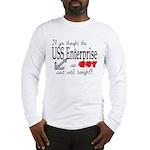 Navy USS Enterprise was hot Long Sleeve T-Shirt