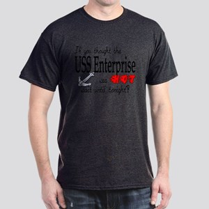 Navy USS Enterprise was hot Dark T-Shirt