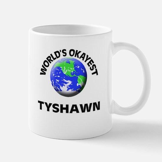 World's Okayest Tyshawn Mugs