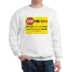 Stop The Hate Sign 1 Sweatshirt