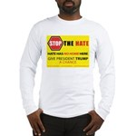 Stop The Hate Sign 1 Long Sleeve T-Shirt