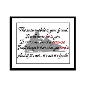 The snowmobile is your friend Framed Panel Print