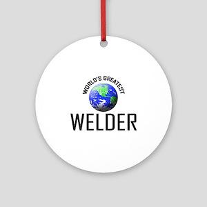 World's Greatest WELDER Ornament (Round)