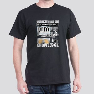 Dispatchers Do Precision Guess Work T Shir T-Shirt