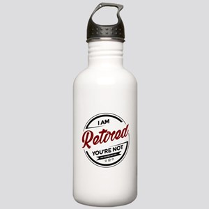 I'm Retired You're Not Stainless Water Bottle 1.0L