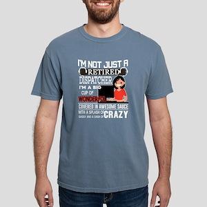 I'm Not Just A Retired Dispatcher T Shirt T-Shirt